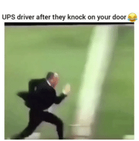 Facts, Funny, and Lmao: UPS driver after they knock on your door Lmao facts i need my stuff been waiting for a while for it 😂