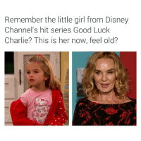 Fuckin dead lmao: Remember the little girl from Disney  Channel's hit series Good Luck  Charlie? This is her now, feel old? Fuckin dead lmao