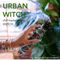 Chill, Tumblr, and Spotify: URBAN  WITCH  chill tracks to cast  spells to  img: @hoodwitch on instagranm quartzbound: U R B A N ~ W I T C H  [spotify playlist]  I haven't seen any urban/chill witchy playlists, so I made my own. There's 70+ songs in the playlist so I won't bother listing them all, but it's a grab bag of experimental, ambient, chillhop, and some jazz-inspired electronic with artists like CFCF, Mujo, and o k h o.  4+ hours of chill musical goodness, curated by yours truly for all your urban witch needs.