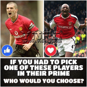 The Frenchman all day long imo..  vote now: Ureamcast  0  Haton  F YOU HAD TO PICK  ONE OF THESE PLAVERS  IN THEIR PRIME  WHO WOULD YOU CHOOSE? The Frenchman all day long imo..  vote now