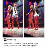 Emo, Memes, and Shit: urielysassy  happy trails, brendon. here's to many more  accomplishments and so much happiness. I'm so emo I'm gonna miss the shit out of this era.