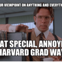 Annoyi: URVIEWPOINT ON ANYTHING AND EVERYTI  AT SPECIAL ANNOYI  HARVARD GRAD WA