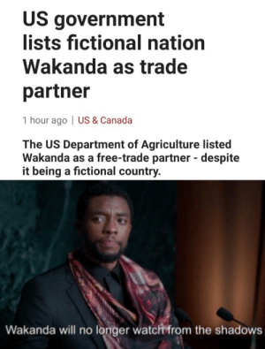 Kanye did this: US government  lists fictional nation  Wakanda as trade  partner  1 hour ago | US & Canada  The US Department of Agriculture listed  Wakanda as a free-trade partner - despite  it being a fictional country.  %3D  Wakanda will no longer watch from the shadows Kanye did this