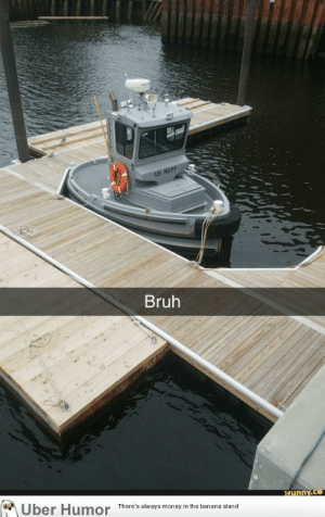 failnation:  Bet you never thought those 2 peg battleships were real huh?: US NAVY  Bruh  Uber Humor  REunny.co  There's always money in the banana stand failnation:  Bet you never thought those 2 peg battleships were real huh?