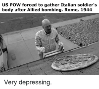 Italian Soldiers: US POW forced to gather Italian soldier's  body after Allied bombing. Rome, 1944  Very depressing.