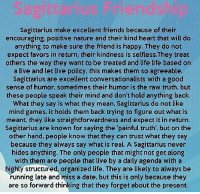 June 25, You are emotionally very happy and fulfilled. If you are . ... FULL HOROSCOPE: https://bit.ly/1MJvaSd: US  Sagittarius make excellent friends because of their  encouraging positive nature and their kind heart that will do  anything to make sure the friend is happy. They do not  expect favors in return, their kindness is selfless.They treat  others the way they want to be treated and life life based on  a live and let live policy, this makes them so agreeable  Sagittarius are excellent conversationalists with a good  sense of humor, sometimes their humor is the raw truth, but  these people speak their mind and don't hold anything back  What they say is what they mean, Sagittarius do not like  mind games, it holds them back trying to figure out what is  meant, they like straightforwardness and expect it in return.  Sagittarius are known for saying the 'painful truth, but on the  other hand, people know that they can trust what they say  because they always say what is real. A Sagittarius never  hides anything. The only people that might not get along  with them are people that live by a daily agenda with a  highly structured, organized life. They are likely to always be  running late and miss a date, but this is only because they  are so forward thinking that they forget about the present June 25, You are emotionally very happy and fulfilled. If you are . ... FULL HOROSCOPE: https://bit.ly/1MJvaSd