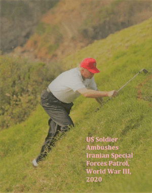 2020: US Soldier  Ambushes  Iranian Special  Forces Patrol,  World War III,  2020 2020