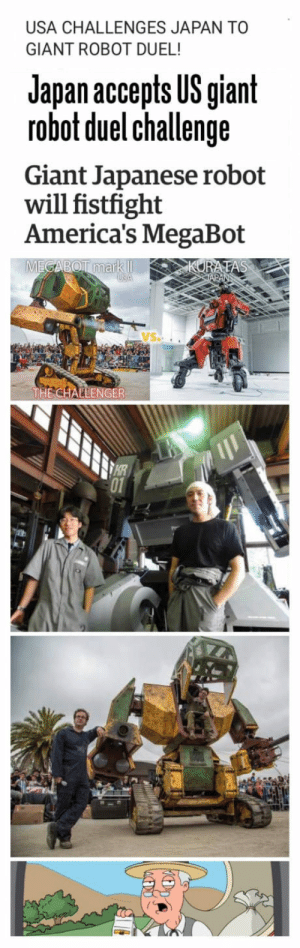 Giant, Japan, and Japanese: USA CHALLENGES JAPAN TO  GIANT ROBOT DUEL!  Japan accepts US giant  robot duel challenge  Giant Japanese robot  will fistfight  America's MegaBot  THE CHALLENGER  01 Still waiting