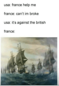 "Tumblr, Blog, and France: usa: france help me  france: can't im broke  usa: it's against the british  france: <p><a href=""http://awesomesthesia.tumblr.com/post/172642768652/im-broke-a-revolution-is-coming-but-its"" class=""tumblr_blog"">awesomesthesia</a>:</p>  <blockquote><p>« I'm broke, a revolution is coming, but it's worth it »</p></blockquote>"
