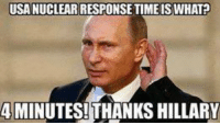 USA NUCLEARRESPONSETIME IS WHAT?  4 MINUTES! THANKS HILLARY Stupid Bi@tch