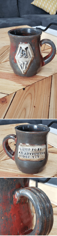 Skyrim, Proud, and Local: USE TO BE  Ai  AD VENTURER  0 A Skyrim mug I made at my local pottery studio this month!