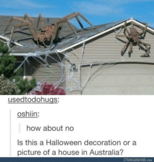 ɐıןɐɹʇsnɐ oʇ ǝɯoɔןǝʍ by gameplayerguy1 MORE MEMES: usedtodohugs:  oshiin:  how about no  Is this a Halloween decoration or a  picture of a house in Australia?  STRANGEBEAVER.com ɐıןɐɹʇsnɐ oʇ ǝɯoɔןǝʍ by gameplayerguy1 MORE MEMES