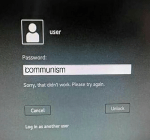 Please Try: user  Password:  communism  Sorry,that didn't work. Please try again  Unlock  Cancel  Log in as another user