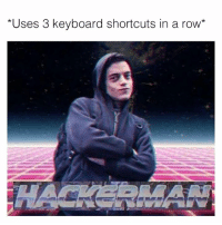 Keyboard, Humans of Tumblr, and Keyboarding: *Uses 3 keyboard shortcuts in a row*
