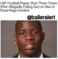 9486cc537 USF Football Player Shot Three Times After Allegedly Pulling Gun on ...