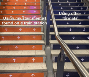 Meme, Train, and Hope: Using other  fdrmats  个  Using my Stair meme I  found on a train station  个  个  个  个  个  个  个  个  K  KK I hope this works