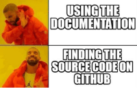 Best, Information, and Github: USING THE  DOCUMENTATION  FINDING THE  SOURCECODEON  GITHUB The best source of information