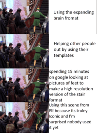 elf google and brain using the expanding brain fromat helping other people out