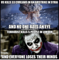 """Memes, Kurdish, and 🤖: USKILLS 33 CIVILIANS IN ANIAIRSTRIKE IN SYRIA  AND THE  FREETHOUGHTPROJECT  BATS AN EYE  TERRORIST KILLS 5 PEOPLEIN LONDON  MANDEVERYONE LOSES THEIR MINDS 💭 US Airstrike Kills 33 Civilians Seeking Shelter at Syrian School... and no one bats an eye 💭 REPORT: (link to article in our bio) US forces were conducting an airdrop of Kurdish fighters around the Syrian town of al-Mansour, near the ISIS capital city of Raqqa, and carrying out heavy airstrikes to cover the drop. Among the airstrikes, one hit a school in the town which was being used to house civilians from the surrounding area displaced by the fighting. At least 33 civilians were killed. . The Syrian Observatory for Human Rights said 33 dead had been recovered from the rubble so far, and that only two survivors had been recovered yet. Raqqa Is Being Slaughtered Silently, another NGO, reported the school sheltered around 50 displaced families, which might suggest the toll will continue to rise. . The Pentagon is, as always, evasive about the civilian casualties, confirming that they carried out multiple airstrikes in the immediate vicinity of the incident, but saying that there is """"no evidence"""" that they hit a school in the course of that. . If confirmed, which seems probable, this would be the second US strike causing large civilian casualties in Syria in a week, with theprevious attack further west in the village of al-Jineh destroying part of a mosque and killing at least 49 civilians, and according to some reports as many as 75.... . - Continued - . 💭 Read the FULL Report: (link in bio) http:-muricatoday.com-us-airstrike-kills-33-civilians-seeking-shelter-syrian-school- 💭 Join Us: @TheFreeThoughtProject 💭 TheFreeThoughtProject Syria London 💭 LIKE our Facebook page & Visit our website for more News and Information. Link in Bio.... 💭 www.TheFreeThoughtProject.com"""