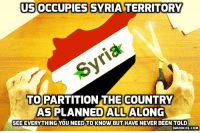 The Big Lie About #US Aims in #Syria http://ow.ly/Xbuo30mJyAV: USOCCUPIES  SYRIA TERRITORY  TO PARTITIONTHE COUNTRY  AS PLANNED ALL ALONG  SEE EVERYTHING YOU NEED TO KNOW BUT HAVE NEVER BEEN TOLD  DAVIDICKE.COM The Big Lie About #US Aims in #Syria http://ow.ly/Xbuo30mJyAV