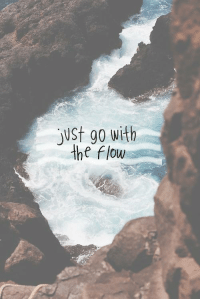 go with the flow: ust go with  the flow