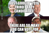 Party Meme: UST GOOGLE 016  THIRD PARTY  CANDIDATES  THERE ARE SOMANY  YOU CAN VOTE FOR  MEMEFULCOLM