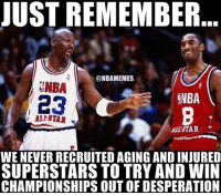 Ali, All Star, and Nba: UST REMEMBER  @NBAMEMES  SNBA  1 23  NBA  ALI-STAR  ALL-STAR  WE NEVER RECRUITED AGING AND INJURED  SUPERSTARS TO TRY AND WIN  CHAMPIONSHIPS OUT OF DESPERATION Who knew?