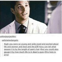 Memes, 🤖, and Otp: usticejaysjackles:  thug  you were so young and wide-eyed and excited about  life and women and food and the iOB Hyou can tell what  season it is by the length of sam's hair #but you could also  gauge it by how much life is in dean's eyes fthis here is  S1(x) Off shopping whoop its been a while - spn Supernatural spnfamily jaredpadalecki jensenackles mishacollins sam dean winchesters castiel destiel fandom ship otp