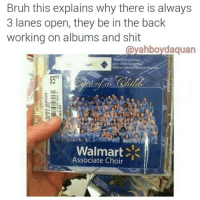 😂😂: Bruh this explains why there is always  3 lanes open, they be in the back  working on albums and shit  ahboydaquan  Walmart  Associate Choir 😂😂