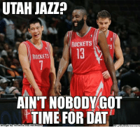 Rockets Nation with a 45-Point ROUT over Jazz Nation! Credit: Rut G Riek  http://whatdoumeme.com/meme/j8wd5v: UTAH JAZZ?  ROCKETS  ROCKETS  AIN'T NOBODY GOT  TIME FORDAT  Brought BNE Facebookeo Rockets Nation with a 45-Point ROUT over Jazz Nation! Credit: Rut G Riek  http://whatdoumeme.com/meme/j8wd5v