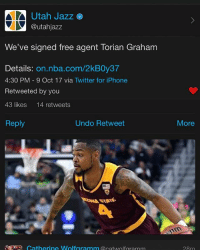 God is good @toriang4 I'm proud of you bro! Now let's get to fucking WORK‼️‼️‼️: Utah Jazz  @utahjazz  We've signed free agent Torian Graham  Details: on.nba.com/2kB0y37  4:30 PM 9 Oct 17 via Twitter for iPhone  Retweeted by you  43 likes 14 retweets  Reply  Undo Retweet  More  ST  Catherine Wolfgramm twolfaramm  28m God is good @toriang4 I'm proud of you bro! Now let's get to fucking WORK‼️‼️‼️
