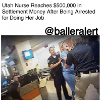 "Head, Memes, and Money: Utah Nurse Reaches $500,000 in  Settlement Money After Being Arrested  for Doing Her Job  @balleralert Utah Nurse Reaches $500,000 in Settlement Money After Being Arrested for Doing Her Job - Blogged by: @RaquelHarrisTV ⠀⠀⠀⠀⠀⠀⠀⠀⠀ ⠀⠀⠀⠀⠀⠀⠀⠀⠀ A Utah nurse was aggressively arrested this past July for doing her job. She has now reached $500,000 in settlement money with Salt Lake City and the university that manages the hospital where she works. ⠀⠀⠀⠀⠀⠀⠀⠀⠀ ⠀⠀⠀⠀⠀⠀⠀⠀⠀ On July 26th, AlexWubbels was arrested for refusing to let DetectiveJeffPayne draw blood from an unconscious patient who was involved in a car crash. Payne's body cam footage shows him man-handling Wubbels during the conflict. ⠀⠀⠀⠀⠀⠀⠀⠀⠀ ⠀⠀⠀⠀⠀⠀⠀⠀⠀ Wubbels explained to the detective that he's required to have a warrant or the patient's consent before blood is drawn. ⠀⠀⠀⠀⠀⠀⠀⠀⠀ ⠀⠀⠀⠀⠀⠀⠀⠀⠀ ""I'm just trying to do what I'm supposed to do, that's all,"" said Wubbels, the head nurse of the hospital's burn unit. ⠀⠀⠀⠀⠀⠀⠀⠀⠀ ⠀⠀⠀⠀⠀⠀⠀⠀⠀ Wubbels' answer wasn't good enough for Payne, so he pressured her more. When she still refused, Payne chased her down and handcuffed her as she screamed for help. ⠀⠀⠀⠀⠀⠀⠀⠀⠀ ⠀⠀⠀⠀⠀⠀⠀⠀⠀ Not only was the detective fired from the Salt Lake City Police Department last month but his supervisor, James Tracy, also got a little piece of justice - he was demoted for assisting Payne with the arrest. ⠀⠀⠀⠀⠀⠀⠀⠀⠀ ⠀⠀⠀⠀⠀⠀⠀⠀⠀ And Wubbels' keeps adding to her good deeds list. She's decided to use her settlement money to help people obtain body cam footage and will donate a portion of the $500,000 to the UtahNursesAssociation and to support the national EndNurseAbuse campaign."