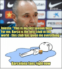 "We're not crying. You're crying. 😭 https://t.co/AIl95IbOUE: uten  OOTrollFootball  TheTrollFootbal Insta  Iniesta: ""This is my last season here.  For me, Barça is the bestclub  world -this club hasgiven me everythings  in the  rcelonafansrightnow We're not crying. You're crying. 😭 https://t.co/AIl95IbOUE"