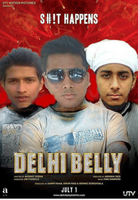 Why Photoshop is More Deadly Than You Thought.: UTV MOTION PICTURES  PRESENTS  SHIT HAPPENS  NAKAN  DELHI BELLY  WRITTEN MAXSHAT VERMA  FURGELE  RAM SAMPATH  Padowcro AAMIR KHAN, KIRAN RAO & RONNIE SCAEWVALA  JULY 1  wwwudelhibellythefilm.com Why Photoshop is More Deadly Than You Thought.