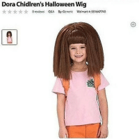 I know what I'm being for Halloween (RG @erinjeen): Dora Chidlren's Halloween Wig  ★★★★☆ Orei  六六** ☆ ○reviews Q&A By:Generic Walmart ε: ssi647740  Cー1 I know what I'm being for Halloween (RG @erinjeen)