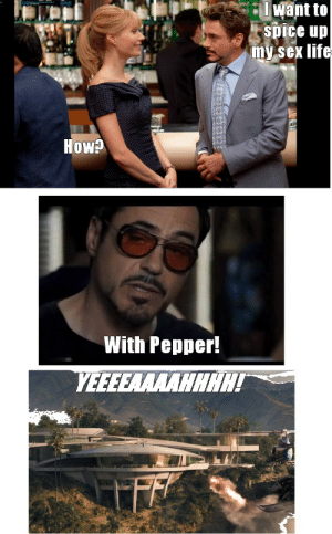 Really smooth, Tony! - Meme by cedriceent :) Memedroid: Uwant to  spice up  my sex life  How  With Pepper!  YEEEEAAAAHHHH! Really smooth, Tony! - Meme by cedriceent :) Memedroid