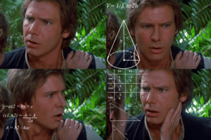 sithleia:  when you find out luke and leia are related : V= 1/3 Tr2h  h  45  300  60  2  3  sin  2  2  2  1  3  COS  2  2  2  3  tan  3  y=ax2 + bx +c  60°  (x1, x2) = -b + A  2a  300  A =b2-4ac sithleia:  when you find out luke and leia are related