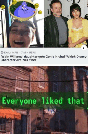 Everyone liked that: VA  Di  O DAILY MAIL 7 MIN READ  Robin Williams' daughter gets Genie in viral 'Which Disney  Character Are You' filter  Everyone liked that Everyone liked that