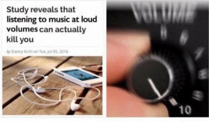 Me_IRL: Va  Study reveals that  listening to music at loud  volumes can actually  kill you  by Danny Kichi on Tue, Jul 05, 2016  10 Me_IRL