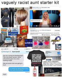 Tomi Lahren: vaguely racist aunt starter kit  shared Tom Lahrens video  Hospital  60,782,700 Views  CINDY  Tomi Lahren  added a new video St Down Colin Kaepemick  Lake Page  VALENCIA  August at 700pm  Kaepemickhas the First Amendment right to expression and so do t thave some final  REGISTERED  thoughts for you, Coin.  Qversace tamagotchi  NURSE  BOSS SHOE  FASHION  Faith  DIVA  SupportOurTroops  Family  LIVES  MATTER  FOX  EWS  3:17 PM  33%BD  Doo AT&T  Coml  K Messages (1) Aunt Carroll  Detail  valium  Diazepam  10 mg  SOME PEOPLE  Are you coming to thanksgiving?  ONLY DREAM  This nice black woman i work  OF MEETING  with denise gave me a new  THEIR FAVORITE  stuffing recipe.  DANCER  Subject Please FORWARDM11  I raised mine.  Date: Wed, 3 April 2006 11:47am  Me and youre mom are going to  From: Peter Nowlan <nowlsy2222h  try it  To: Duncan Miller <dunk.can818he  Lol whats her being black have  to do with the stuffing?  Delivered  Huh?