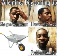What, Valentines, and Problem: Valentines Da coming up  he gom want sumn Iknow what fo do  Problem solved https://t.co/e8oGzyY7TD