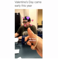 Love, Memes, and Valentine's Day: Valentine's Day came  early this year  My love 8  affection Got him 😂 Credit: @analeise_
