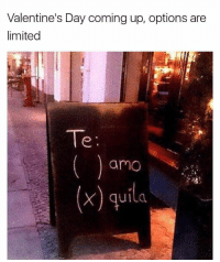 Memes, 🤖, and True Love: Valentine's Day comingup, options are  limited  Te  armo  (x) quila Tequila is my true love so...🍸🍹🍸