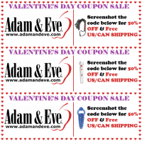 Get 50% OFF almost any adult item  FREE US/CAN Shipping by using offer code SHWINDER at http://www.AdamAndEve.com.  18+ Only.: VALENTINE'S DAY COUPON SALE  Adam&  Screenshot the  code below for 50%  OFF & Free  US/CAN SHIPPING  www.adamandeve.com  VALENTINE'S DAY COUPON SALE  Screenshot the  code below for 50%  OFF & Free  US/CAN SHIPPING  » www.adamandeve.com  VALENTINE'S DAY COUPON SALE  Screenshot the  code below for 50%  OFF & Free  US/CAN SHIPPING  * www.adamandeve.com Get 50% OFF almost any adult item  FREE US/CAN Shipping by using offer code SHWINDER at http://www.AdamAndEve.com.  18+ Only.
