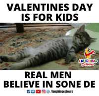 Valentine's Day, Kids, and Indianpeoplefacebook: VALENTINES DAY  IS FOR KIDS  LAUGHING  REAL MEN  BELIEVE IN SONE DE #ValentinesDay #ValentinesWeek