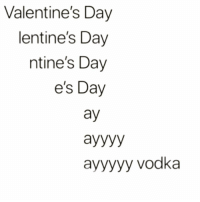 Tipsy Tuesday is gonna start early today🤤🍸💕: Valentine's Day  lentine's Day  ntine's Day  e's Day  ay  ayyyyy vodka Tipsy Tuesday is gonna start early today🤤🍸💕