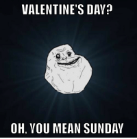"Another One, Meme, and Tumblr: VALENTINE'S DAY  OH, YOU MEAN SUNDAY <p>Another one bites the dust.<br/><a href=""http://daily-meme.tumblr.com""><span style=""color: #0000cd;""><a href=""http://daily-meme.tumblr.com/"">http://daily-meme.tumblr.com/</a></span></a></p>"