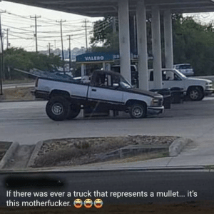 We have reached peak Alabama: VALERO  If there was ever a truck that represents a mullet... it's  this motherfucker. We have reached peak Alabama