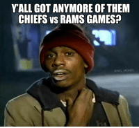 Memes, Nfl, and Chiefs: V'ALL GOT ANYMORE OF THEM  CHIEFS VS RAMS GAMES?  @NFL MEMES https://t.co/xM1Yu04bcm