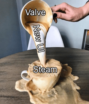 They tried.: Valve  Steam  New UI They tried.